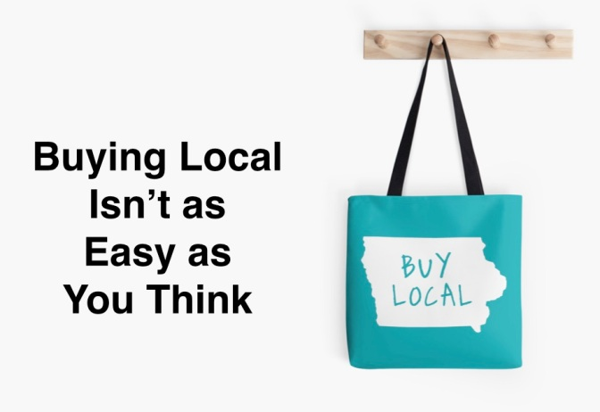 Buy Local? … Hardly anything is really 'local' these days